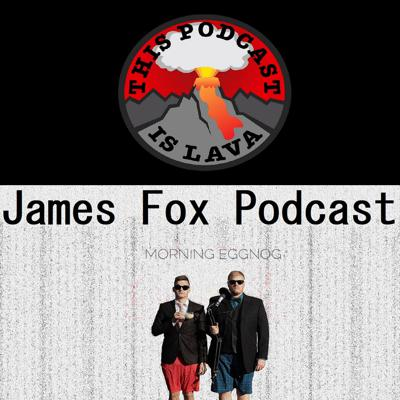 James Fox Podcast