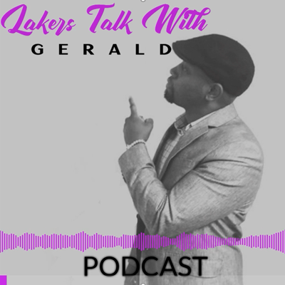 Lakers Talk with Gerald