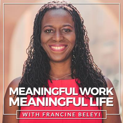 Meaningful Work, Meaningful Life (#MWML), is the show that empower you to redefine the life you want and live your best life now! Hosted by Francine Beleyi, founder of nucleus of change. Join me and my guests weekly for an inspiring and thought-provoking show