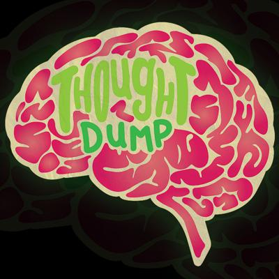 Thought Dump Podcast