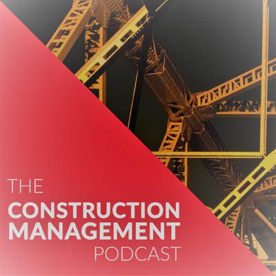 The Construction Management Podcast is a tool for new and seasoned construction professionals looking to take their career to the next level.