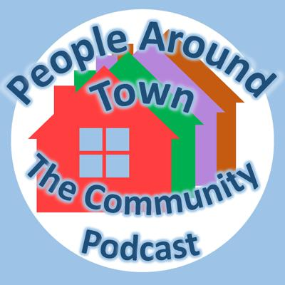 People Around Town: The Community Podcast