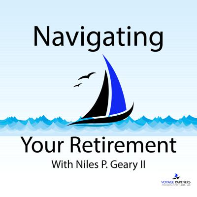 Navigating Your Retirement with Niles P. Geary, II