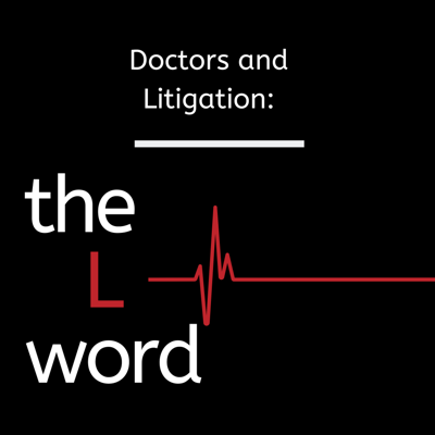 Doctors and Litigation: The L Word