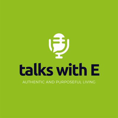 The Talks With E Podcast