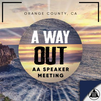 Join us LIVE Thursday Nights 7:30-8:30pm at 1515 W. North Street, Anaheim, CA           The tremendous fact for every one of us is that we have discovered a common solution. We have A WAY OUT on which we can absolutely agree, and on which we can join in brotherly and harmonious action. This is the great news this book carries to those who suffer from alcoholism. E-Mail: awayoutaa@gmail.com