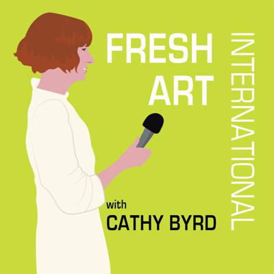 Fresh Art International with Cathy Byrd features conversations about creativity with contemporary artists, curators, architects, writers and filmmakers from around the world.