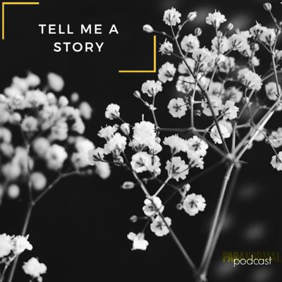 Tell Me A Story: Paranormal