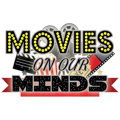 Movies On Our Minds