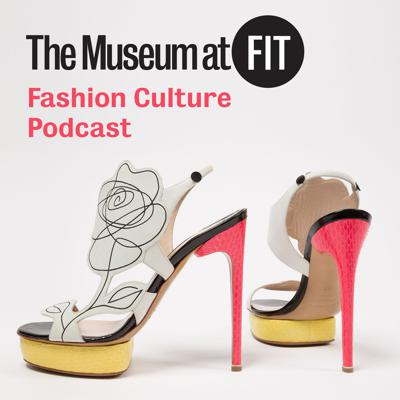 The Museum at FIT's Fashion Culture podcast provides new perspectives on the history, impact, and evolution of fashion.