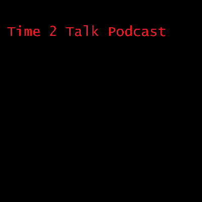 Time 2 Talk Podcast