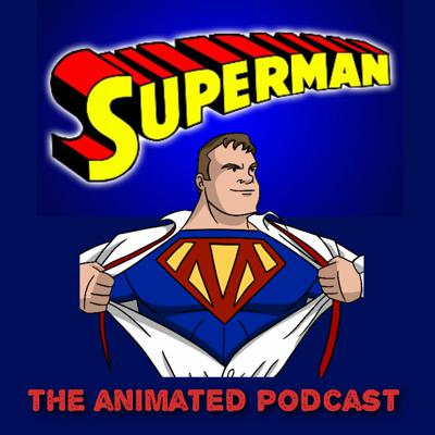 Superman: The Animated Podcast