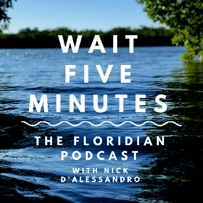 Wait Five Minutes: The Floridian Podcast is about the curious stories and cultural changes sweeping through the Sunshine State. Join us every Friday for an informative and charming look into an issue on America's infamous peninsula.