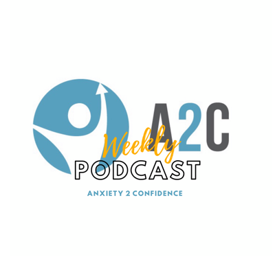 Anxiety 2 Confidence podcast