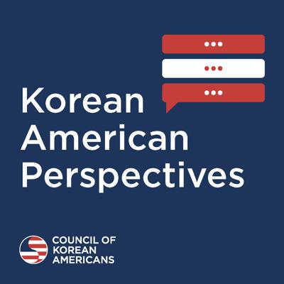 Welcome to Korean American Perspectives, a brand new podcast launched by the Council of Korean Americans. Visit www.councilka.org for more information.