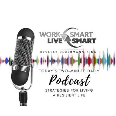 Work Smart Live Smart with Beverly Beuermann-King