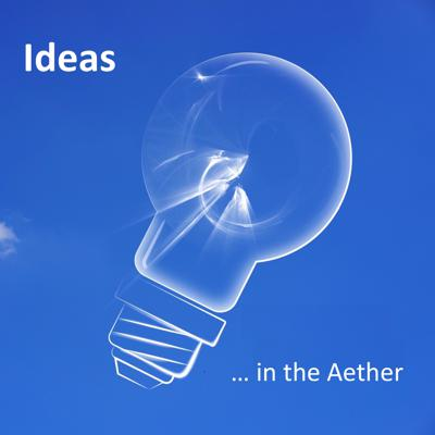 Ideas in the Aether