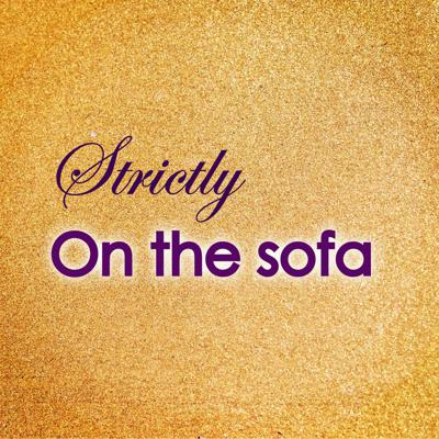 Strictly On The Sofa