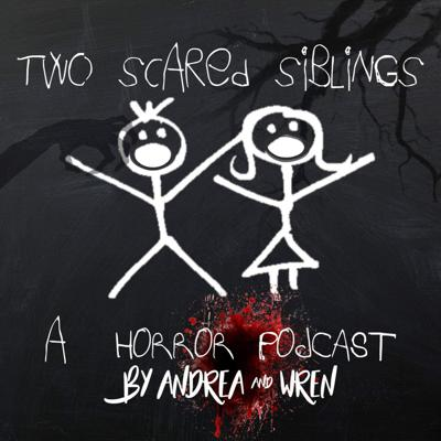 Horror 'dramedy' podcast. Siblings Andrea and Wren discuss what they're so scared of, and feature all things horror, from true crime to medical mysteries to horror pop culture. The podcast is also interactive in that fans are free to email with their own horror stories for the siblings to discuss in select episodes.