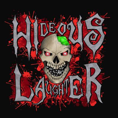 The Hideous Laughter Podcast