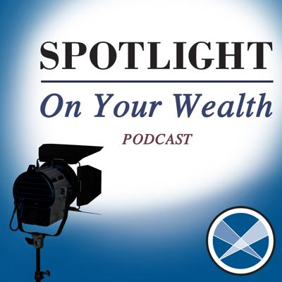 Spotlight On Your Wealth Podcast