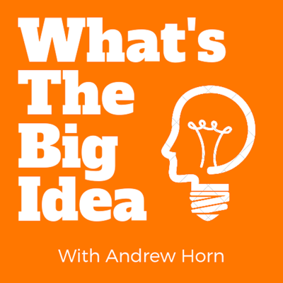 What's the Big Idea with Andrew Horn