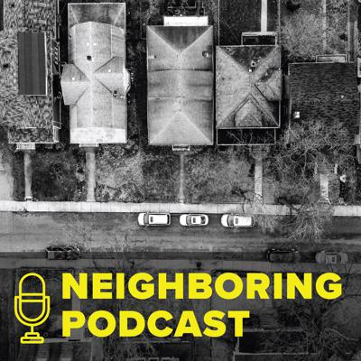 Neighboring Podcast