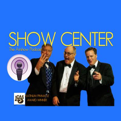 SHOW CENTER The Airshow Podcast