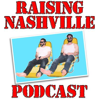 Raising Nashville Podcast
