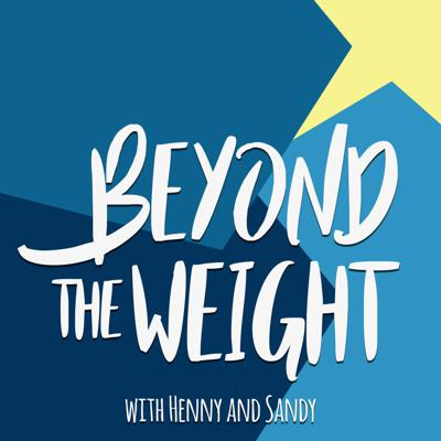Beyond the Weight with Henny and Sandy