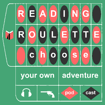 Reading Roulette: Choose Your Own Adventure Podcast