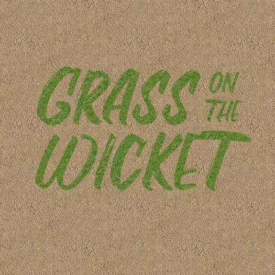 Grass on the Wicket