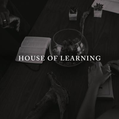 House of Learning Podcast