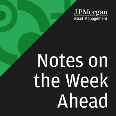 Notes on the Week Ahead