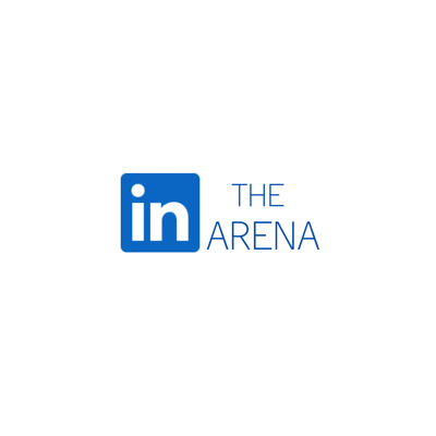 In the Arena: A LinkedIn Wisdom Podcast