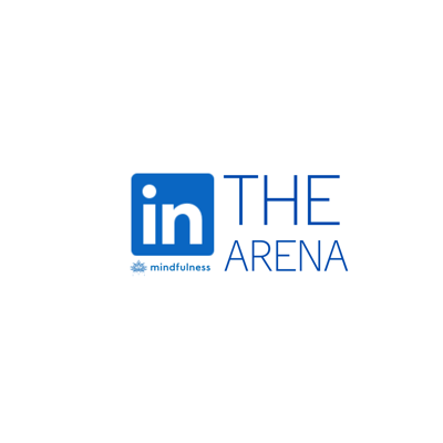 In the Arena is a LinkedIn mindfulness podcast focused on transformation of self, relationships and the world.
