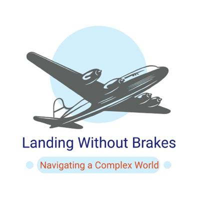 Landing Without Brakes Podcast