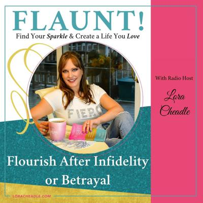 FLAUNT! Find Your Sparkle & Create a Life You Love After Infidelity or Betrayal