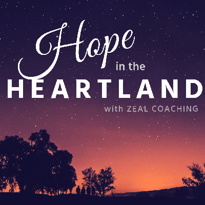 Hope in the Heartland with Zeal Coaching
