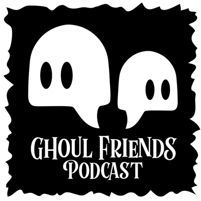 Celeste and Kaytlyn are your new Ghoul Friends! Join us weekly as we delve into anything that goes bump in the night.