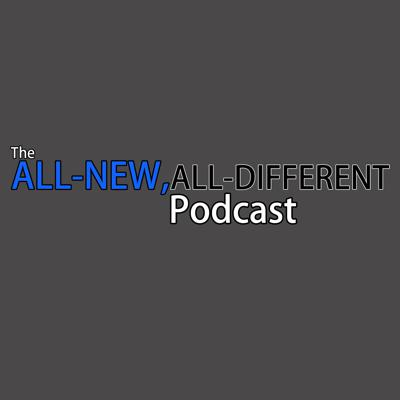 All New, All Different Podcast