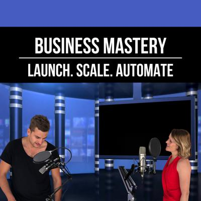 Business Mastery - Launch. Scale. Automate.