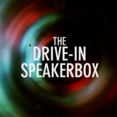 The Drive-in Speakerbox's Podcast