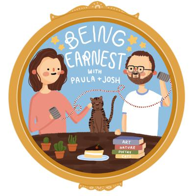 Being Earnest is a very sincere podcast where comedians Paula Skaggs and Josh Linden celebrate earnestness and honesty in their lives and across media.