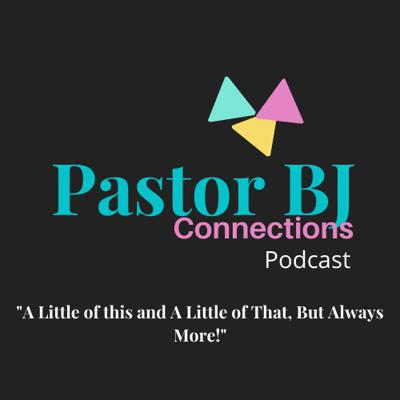 Pastor BJ Connections