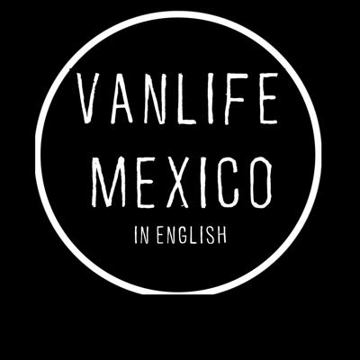 All about Vanlife in Mexico, Experiences and debate of this lifestyle // Experiencias y debate de este estilo de vida; Para mexicanos y extranjeros.