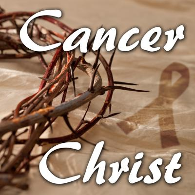 Cancer and Christ