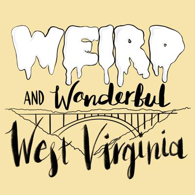 Weird and Wonderful West Virginia