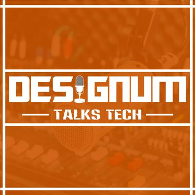 Designum Talks Tech