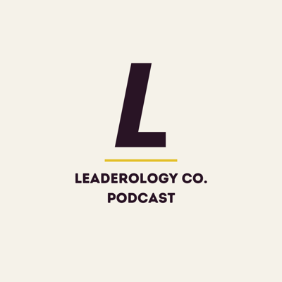 The Leaderology Co. Podcast exists to empower and influence the next generation of leaders to come.